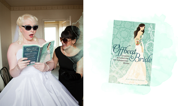 Offbeat Bride: Creative Alternatives for Independent Brides by Ariel Meadow Stallings