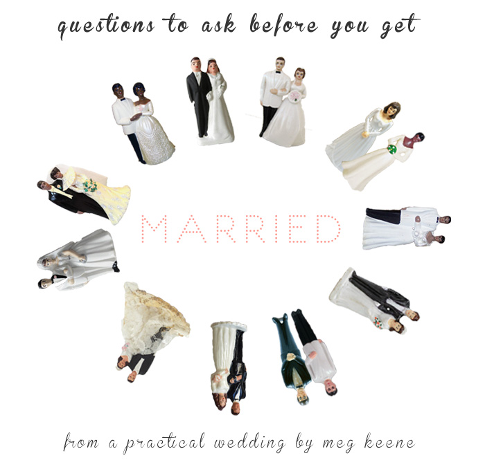 questions to ask before you get married meg keene