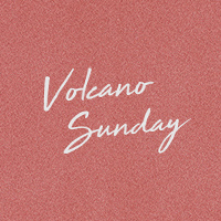 Volcano Sunday