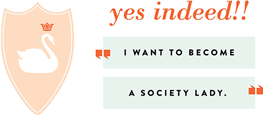 I want to become a society lady